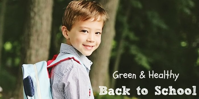Our Guide to A Healthy & Green Back to School