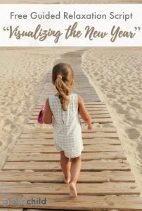 A new year brings a new start. It's also the ideal time to use guided relaxation techniques to help your child set an intention for the New Year.