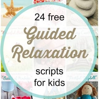 24 free Guided Relaxation Scripts for Kids