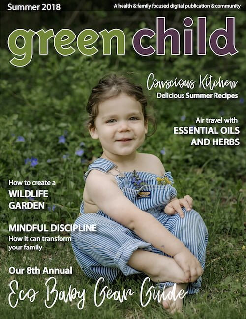 The Summer 2018 issue of Green Child Magazine