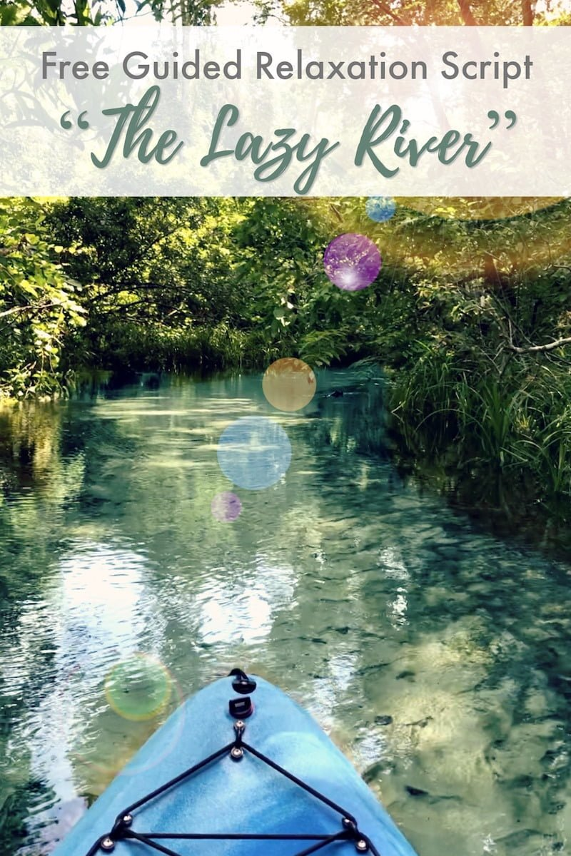Free Guided Relaxation script: Thankful Heart on the Lazy River