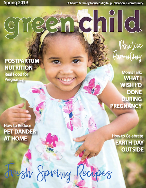 The Spring 2019 issue of Green Child Magazine is here