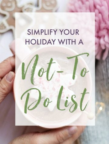 Simplify your holiday with a Not-to-Do List