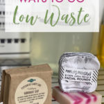zero waste reusable facial rounds and handmade soap