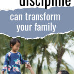 How Mindful Discipline Can Transform Your Family