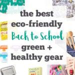 The Best Eco-Friendly Back to School Gear